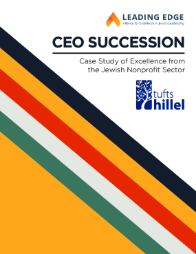 CEO Succession: Case Study of Excellence from the Jewish Nonprofit Sector - Tufts Hillel