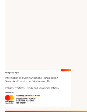 Information and Communications Technologies and Secondary Education in Sub-Saharan Africa: Policies, Practices, Trends and Recommendations