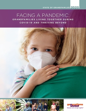 State of Grandfamilies 2020: Facing a Pandemic: Grandfamilies Living Together During COVID-19 and Thriving Beyond